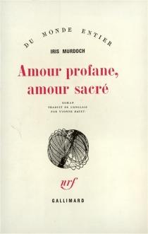 Amour sacré, amour profane - IrisMurdoch