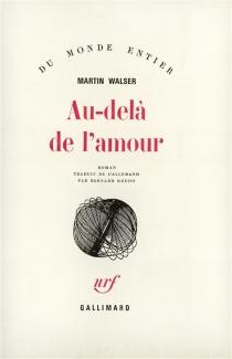 Au-delà de l'amour - MartinWalser