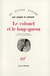 Le colonel et le loup-garou - José Cândido deCarvalho