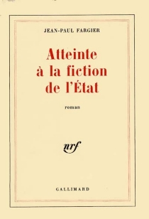 Atteinte à la fiction de l'état - Jean-Paul Fargier