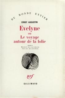 Evelyne ou Le voyage autour de la folie - ErnstAugustin