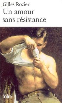Un amour sans résistance - GillesRozier