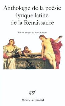 Anthologie de la poésie lyrique latine de la Renaissance -