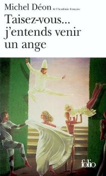 Taisez-vous... j'entends venir un ange - MichelDéon