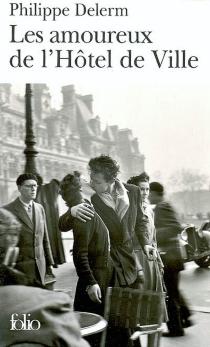 Les amoureux de l'Hôtel de Ville - PhilippeDelerm