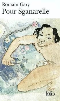 Pour Sganarelle : recherche d'un personnage et d'un roman - RomainGary