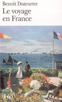 Le voyage en France - BenoîtDuteurtre