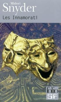 Les Innamorati : le labyrinthe des rêves - MidoriSnyder