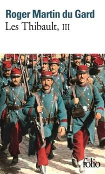 Les Thibault | Volume 3 - RogerMartin du Gard