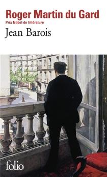 Jean Barois - RogerMartin du Gard