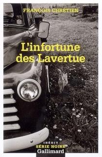 L'infortune des Lavertue - FrançoisChrétien
