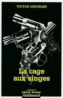 La cage aux singes - VictorGischler