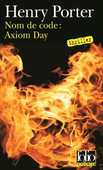 Nom de code, Axiom Day - HenryPorter
