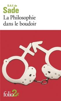 La philosophie dans le boudoir : les quatre premiers dialogues - Donatien Alphonse François deSade