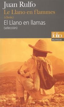 El Llano en llamas : seleccion| Le Llano en flammes : choix - JuanRulfo