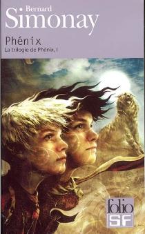 La trilogie de Phénix - BernardSimonay