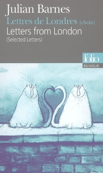 Letters from London : (selected letters)| Lettres de Londres : (choix) - Julian Barnes