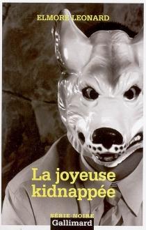 La joyeuse kidnappée - ElmoreLeonard