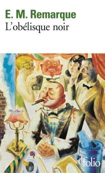 L'obélisque noir - Erich MariaRemarque