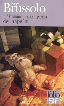 L'homme aux yeux de napalm - SergeBrussolo