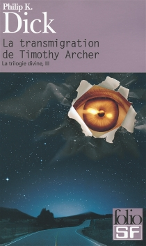 La trilogie divine - Philip Kindred Dick