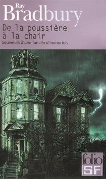 De la poussière à la chair : souvenirs d'une famille d'immortels - RayBradbury
