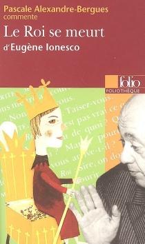 Le roi se meurt d'Eugène Ionesco - PascaleAlexandre