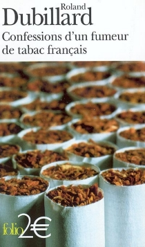 Confessions d'un fumeur de tabac français - RolandDubillard