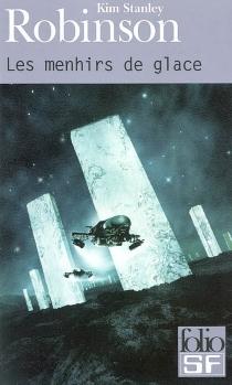 Les menhirs de glace - Kim StanleyRobinson