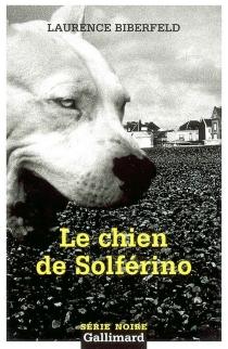 Le chien de Solférino - LaurenceBiberfeld