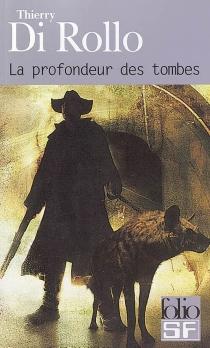 La profondeur des tombes - ThierryDi Rollo
