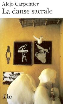 La danse sacrale - AlejoCarpentier