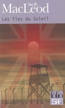 Les îles du soleil - Ian R.MacLeod