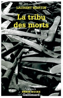 La tribu des morts - Laurent Martin