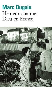 Heureux comme Dieu en France - MarcDugain