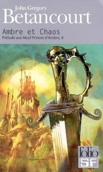 Prélude aux Neuf princes d'Ambre - John GregoryBetancourt