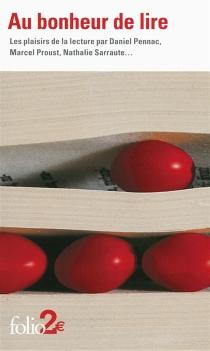 Au bonheur de lire : les plaisirs de la lecture -