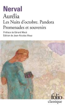 Aurélia| Précédé de Les nuits d'octobre| Pandora - Gérard deNerval