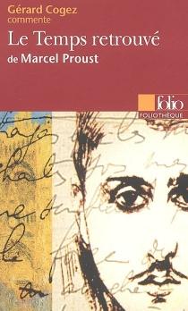 Le temps retrouvé de Marcel Proust - GérardCogez