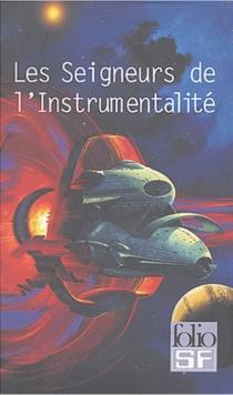 Les seigneurs de l'instrumentalité - CordwainerSmith