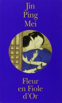 Fleur en Fiole d'or| Jing Ping Mei cihua -