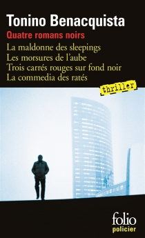 Quatre romans noirs - ToninoBenacquista