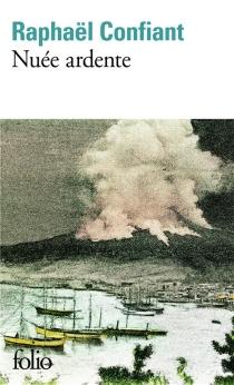 Nuée ardente - RaphaëlConfiant
