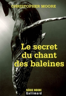 Le secret du chant des baleines - Christopher Moore