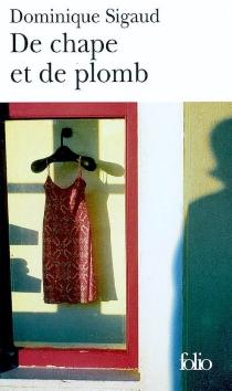 De chape et de plomb - DominiqueSigaud-Rouff