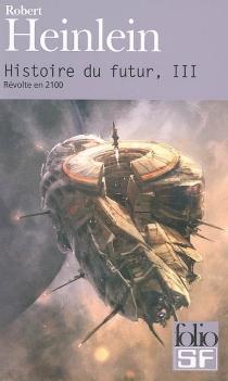 Histoire du futur - Robert AnsonHeinlein