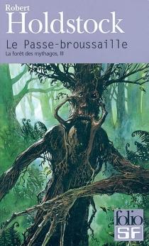 La forêt des Mythagos - RobertHoldstock