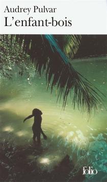 L'enfant-bois - AudreyPulvar