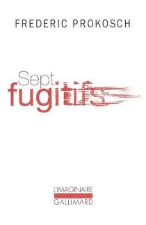 Sept fugitifs - FredericProkosch