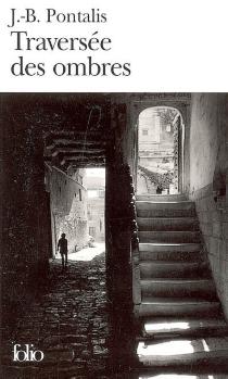Traversée des ombres - Jean-BertrandPontalis